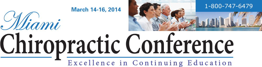 Miami Chiropractic Conference - Excellence in Continuing Education